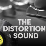 Documental – The Distortion of Sound