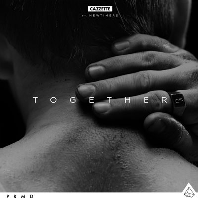 CAZZETTE – «TOGETHER» FEAT. NEWTIMERS – MUSIC VIDEO