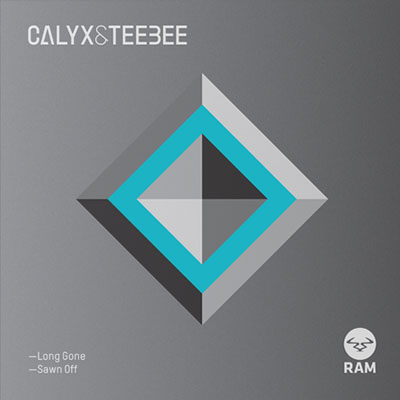 CALYX & TEEBEE – LONG GONE / SAWN OFF EP