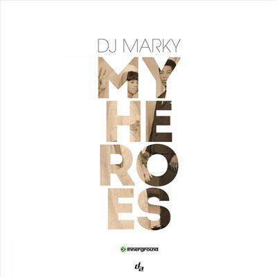 DJ MARKY – MY HEROES LP
