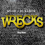 VIDEO – MVSE – WRECKS (El $ABOR REMIX)