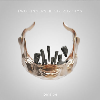 TWO FINGERS FEAT. NOISIA – SIX RHYTHMS EP