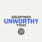 GOLDFFINCH – UNWORTHY (Fur Coat Remix)