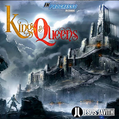 JESÚS JAVITH – KINGS AND QUEENS