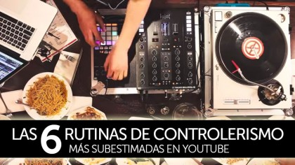 VIDEOS – LAS 6 RUTINAS DE CONTROLERISMO MAS SUBESTIMADAS DE YOUTUBE