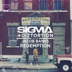 SIGMA & DIZTORTION ft. JACOB BANKS – REDEMPTION