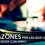 5 RAZONES POR LAS QUE UN DJ DEBERÍA APRENDER CON VINYL