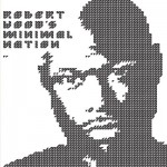 ROBERT HOOD – REISSUE OF MINIMAL NATION Triple LP