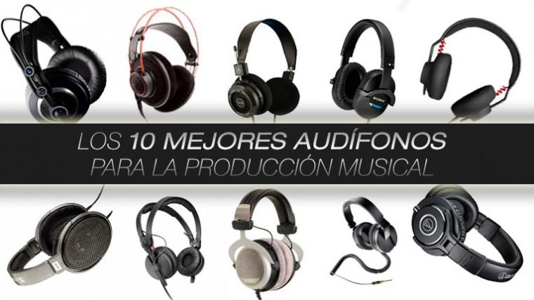 LOS 10 MEJORES AUDÍFONOS PARA LA PRODUCCIÓN MUSICAL