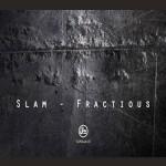 SLAM – FRACTIOUS EP