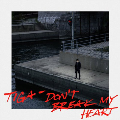 TIGA – DON´T BREAK MY HEART