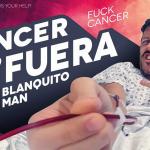 BLANQUITO MAN ESTÁ PELEANDO UNA INTENSA BATALLA CONTRA EL CÁNCER