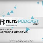 VIDEO – NENS PODCAST COMPARTE SU TERCERA ENTREGA CON UN SET COMPLETO DE GERMÁN PALMA