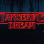 AUDIO – ESCUCHA LA VERSIÓN DE TANGERINE DREAM PARA «STRANGER THINGS»