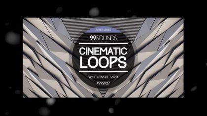VIDEO – DESCARGA GRATIS: «CINEMATIC LOOPS» DE 99SOUNDS