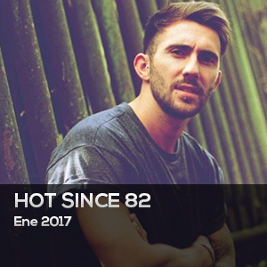 HOT SINCE 82 – ENERO 2017