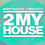 AUDIO – BENNY BENASSI Y CHRIS NASTY COMPARTEN NUEVO TRACK «2 MY HOUSE»