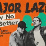 "VIDEO – MAJOR LAZER LANZA VIDEO DE ""KNOW NO BETTER"""