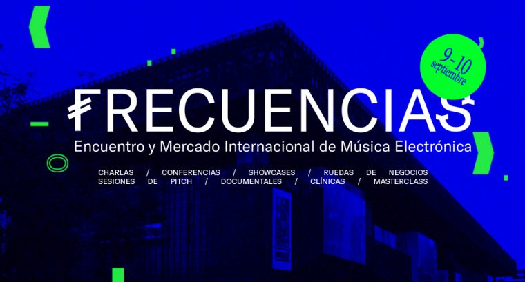 Frecuencias, el Primer Encuentro y Mercado Internacional de Música Electrónica en Chile