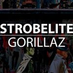 "VIDEO – GORILLAZ ""STROBELITE"" (KAYTRANADA REMIX)"