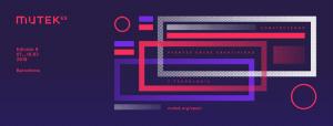 Mutek Barcelona presenta su edición 2018 - DjProfileTv