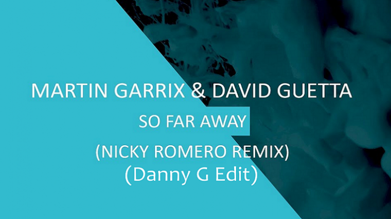 Danny G presenta su nuevo edit de «So Far Away» de David Guetta & Martin Garrix
