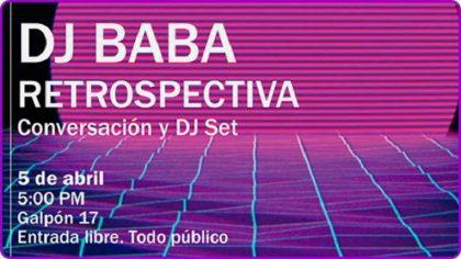 DJ Baba estará en el Centro de Arte Los Galpones