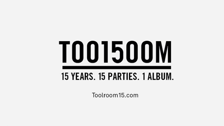 Toolroom Records celebra 15 años con álbum y 15 fiestas