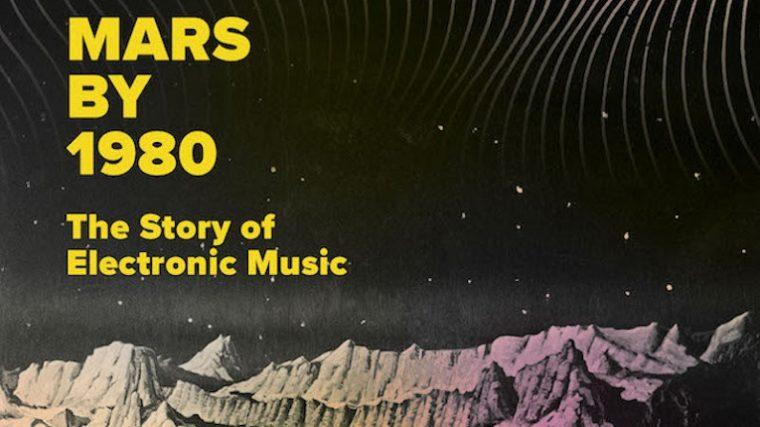 La historia de la música electrónica en «Mars By 1980»