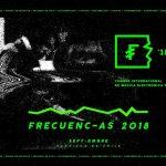 Frecuencias 2018 abre convocatorias para artistas y productores de música electrónica