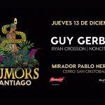 RUMORS, LA FIESTA DE GUY GERBER LLEGA POR PRIMERA VEZ A SANTIAGO