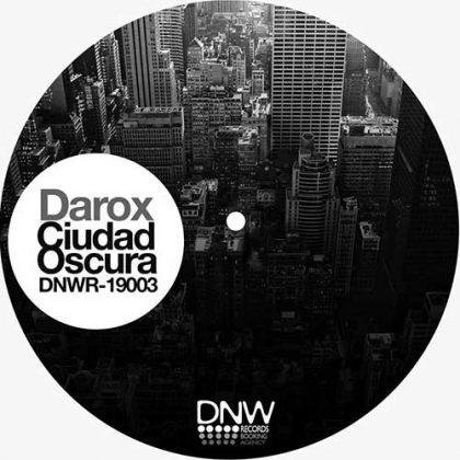 DNW RECORDS PRESENTA NUEVO EP DE DJ DAROX