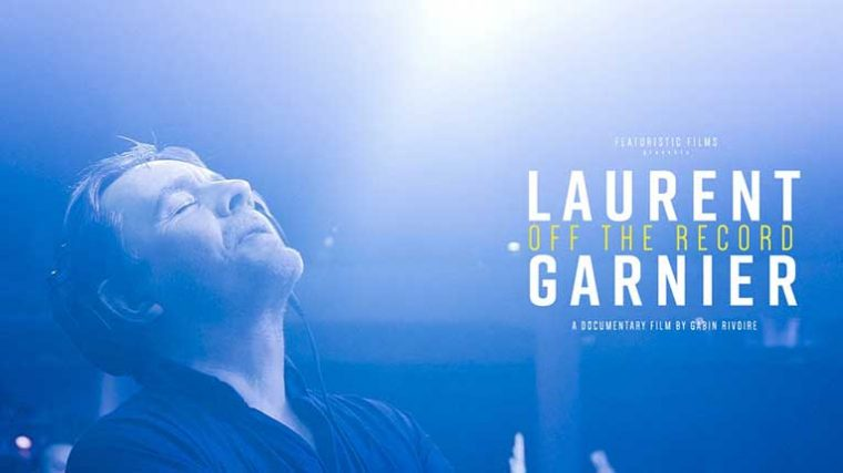 LAURENT GARNIER PROTAGONIZA DOCUMENTAL 'OFF THE RECORD'