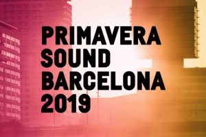 Primavera Sound 2019: Una edición de experiencias cortas pero intensas.