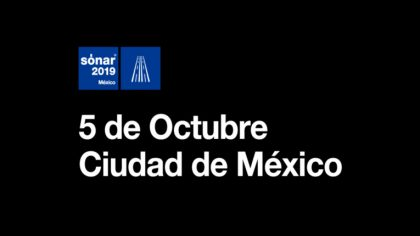 CONOCE EL CARTEL DEL PRIMER SÓNAR EN MÉXICO