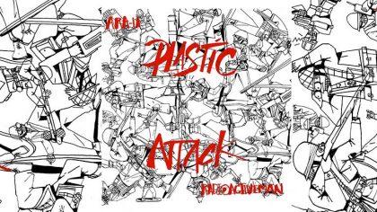 Radioactive man y Ara-U lanzan EP Plastic Attack
