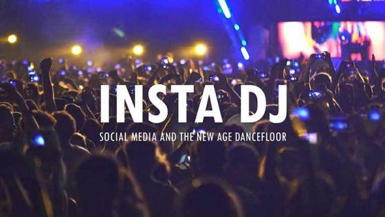 Pioneer Dj presenta: 'Insta Dj' un documental sobre las redes sociales en la industria EDM