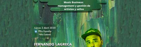 Fernando Lagreca dará este jueves 2/04 una charla on-line sobre «Music Business: management y gestión de artistas y sellos»