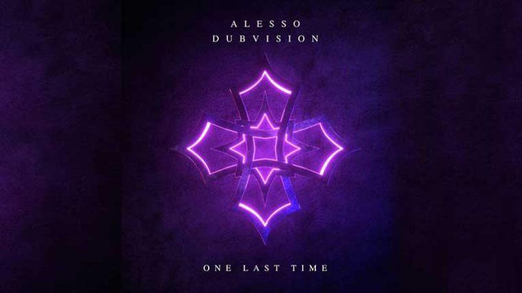 'One Last Time' la nueva colaboración de DubVision y Alesso saldrá esta semana