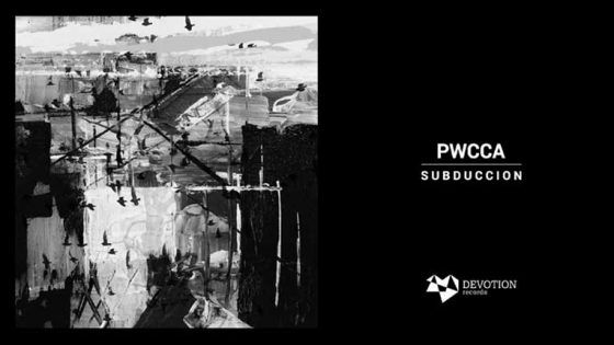 El sello especialista en techno, Devotion Records, lanza el EP 'Subduccion' de PWCCA