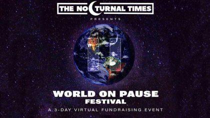 WORLD ON PAUSE: El festival virtual para recaudar fondos que «pausará al mundo»