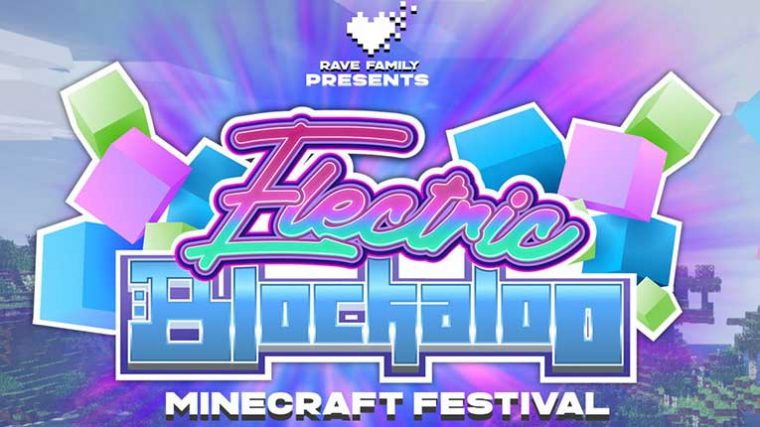 ELECTRIC BLOCKALOO: Rave Family organiza un masivo festival en Minecraft