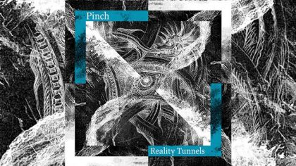 VIDEO – Pinch anuncia nuevo álbum 'Reality Tunnels' y lanza primer single' Accelerated Culture'