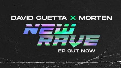AUDIO – David Guetta y MORTEN presentan su nuevo EP 'New Rave'
