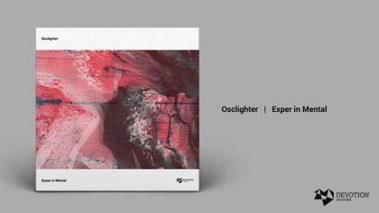 AUDIO   Osclighter se une a la familia Devotion Records y debuta con el EP 'Exper In Mental'