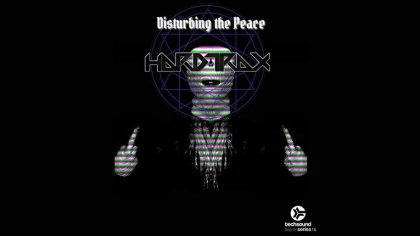 AUDIO | HardtraX lanza nuevo EP 'Disturbing The Peace' a través de Techsound Records