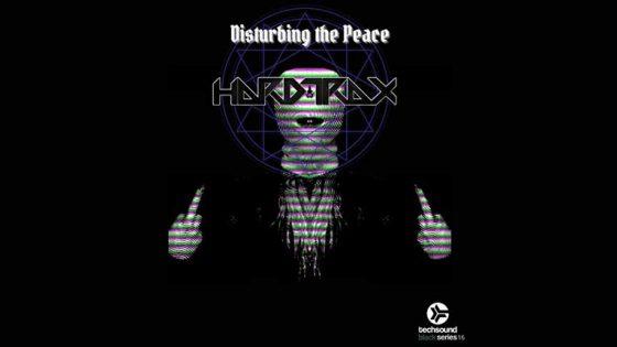 AUDIO | HardtraX lanza nuevo EP 'Disturbing The Peace' a través de Techsound Records