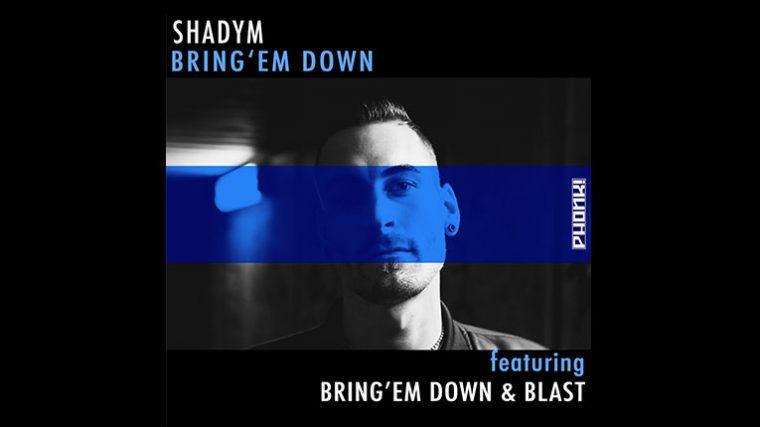 Shadym lanza el EP 'Bring'Em Down' e incluye remixes de O.B.I. y Resistohr aka PET Duo