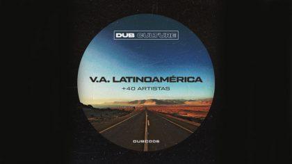 Dub Culture lanza un V/A en el que participan más de 40 artistas de Latinoamérica