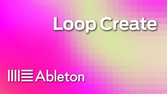 Ableton | Mira el programa completo para el evento gratuito 'Loop Create'